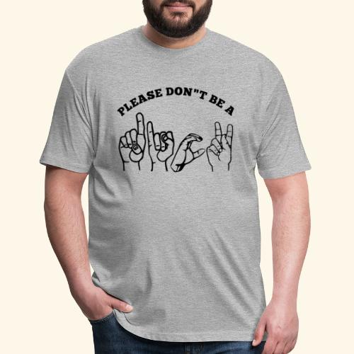 ASL Adult humor Please Don't be A Dick - Fitted Cotton/Poly T-Shirt by Next Level