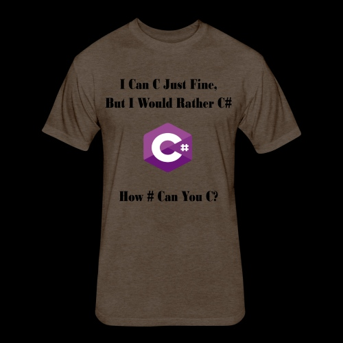 C Sharp Funny Saying - Fitted Cotton/Poly T-Shirt by Next Level