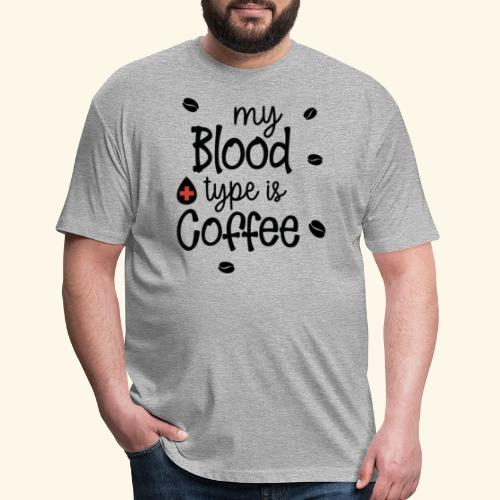 MY BLOOD TYPE IS COFFEE TEE - Fitted Cotton/Poly T-Shirt by Next Level