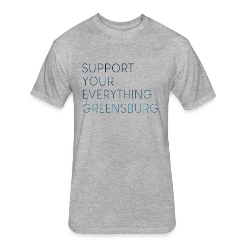 Support Your Everything Greensburg - Fitted Cotton/Poly T-Shirt by Next Level