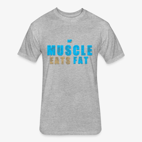 Muscle Eats Fat - Fitted Cotton/Poly T-Shirt by Next Level