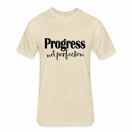 Progress not perfection - Fitted Cotton/Poly T-Shirt by Next Level