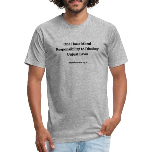 MLK Quote - Fitted Cotton/Poly T-Shirt by Next Level
