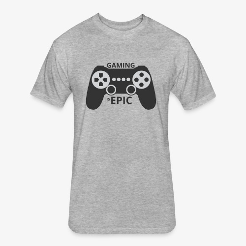 Gaming is epic - Fitted Cotton/Poly T-Shirt by Next Level