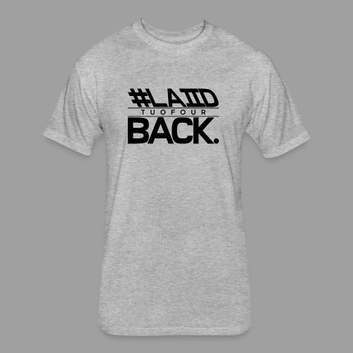 #LAIID BACK. - Fitted Cotton/Poly T-Shirt by Next Level