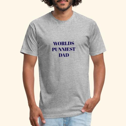 Worlds Punniest Dad - Fitted Cotton/Poly T-Shirt by Next Level