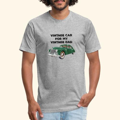 Vintage car for my Vintage Dad - Fitted Cotton/Poly T-Shirt by Next Level