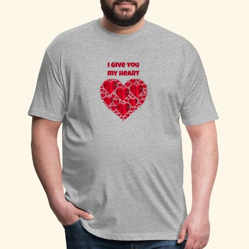 I Give You My Heart valentine - Fitted Cotton/Poly T-Shirt by Next Level