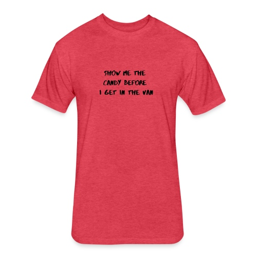 Show me the candy - Fitted Cotton/Poly T-Shirt by Next Level