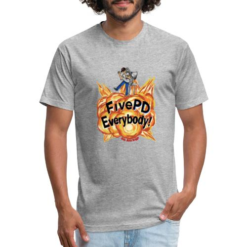 It's FivePD Everybody! - Fitted Cotton/Poly T-Shirt by Next Level