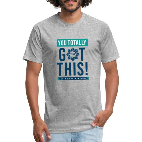 You Totally Got This - Color - Fitted Cotton/Poly T-Shirt by Next Level