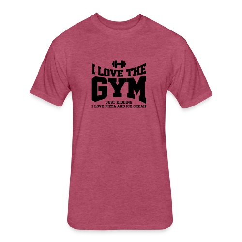 I love the gym - Fitted Cotton/Poly T-Shirt by Next Level