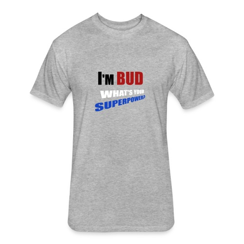BUD SUPERPOWER - Fitted Cotton/Poly T-Shirt by Next Level