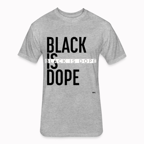 Black Is Dope - Fitted Cotton/Poly T-Shirt by Next Level