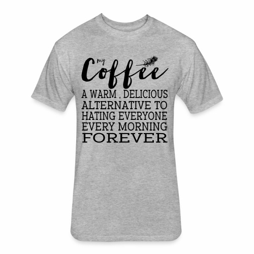 My Coffee - Fitted Cotton/Poly T-Shirt by Next Level