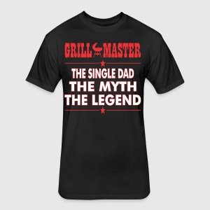 Grillmaster The Single Dad The Myth The Legend BBQ - Fitted Cotton/Poly T-Shirt by Next Level