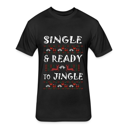 single and ready to jingle for christmas - Fitted Cotton/Poly T-Shirt by Next Level