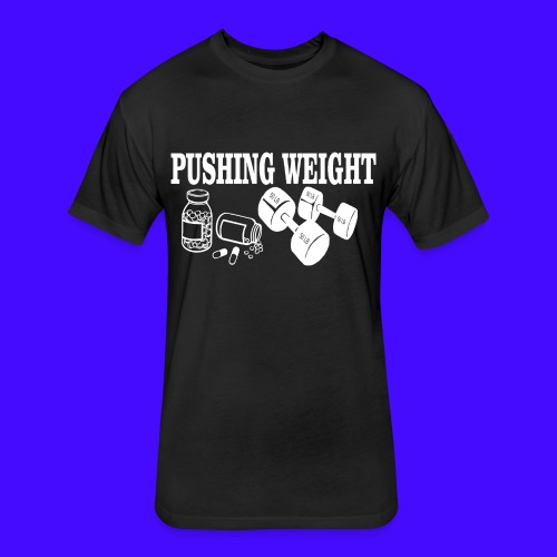 PUSHING WEIGHT - Fitted Cotton/Poly T-Shirt by Next Level
