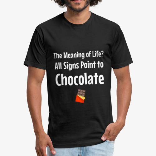Meaning of Life? All Signs Point to Chocolate - Fitted Cotton/Poly T-Shirt by Next Level