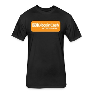 Bitcoin Cash Accepted Here - Fitted Cotton/Poly T-Shirt by Next Level