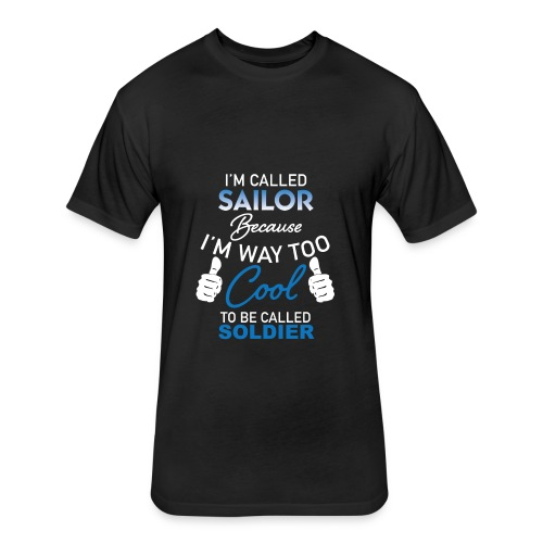 I'M CALLED SAILOR T-SHIRT - Fitted Cotton/Poly T-Shirt by Next Level