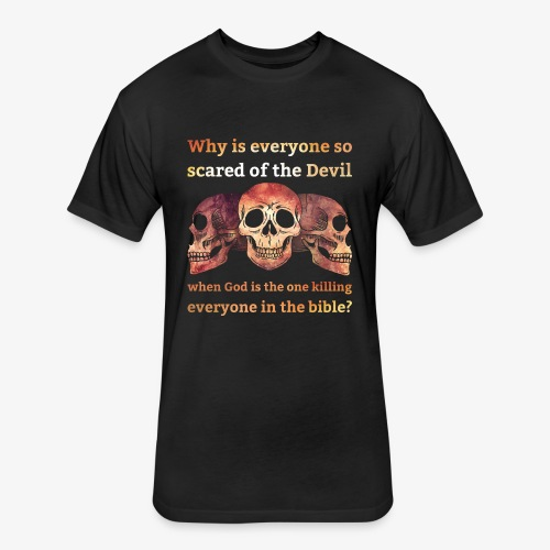 Why everyone so scared... - Fitted Cotton/Poly T-Shirt by Next Level