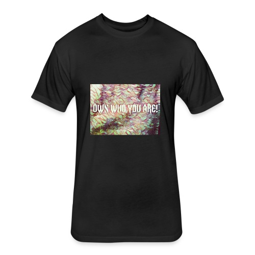 OWN WHO YOU ARE - Fitted Cotton/Poly T-Shirt by Next Level