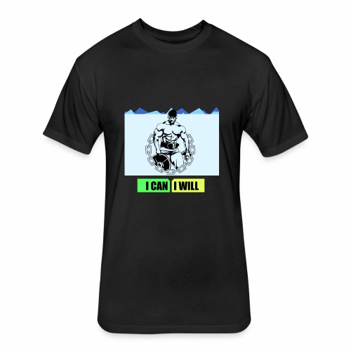 I can I will - Fitted Cotton/Poly T-Shirt by Next Level