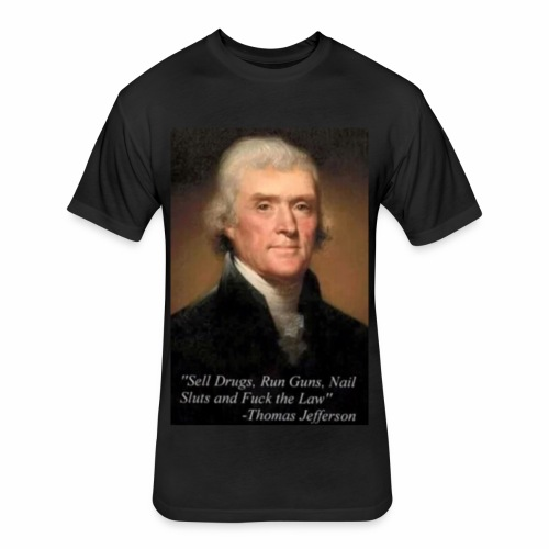 Thomas Jefferson inspirational graphic tee - Fitted Cotton/Poly T-Shirt by Next Level