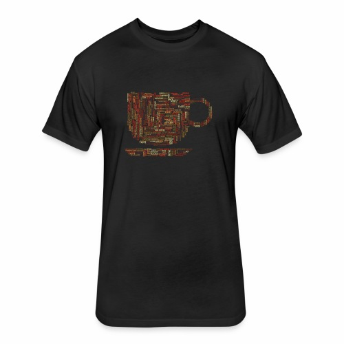 Cup of coffe - Fitted Cotton/Poly T-Shirt by Next Level
