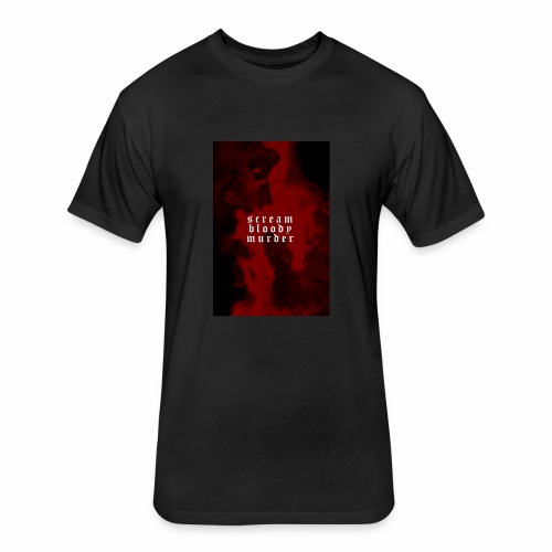scream bloody murder - Fitted Cotton/Poly T-Shirt by Next Level