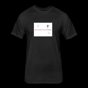 We're all products of our environments - Fitted Cotton/Poly T-Shirt by Next Level