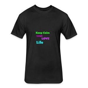 Keep Calm, Laugh, Love Life - Fitted Cotton/Poly T-Shirt by Next Level