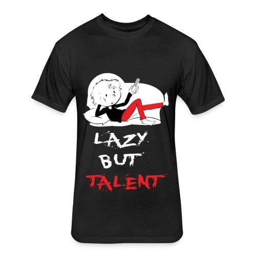 LAZY BUT TALENT - Fitted Cotton/Poly T-Shirt by Next Level