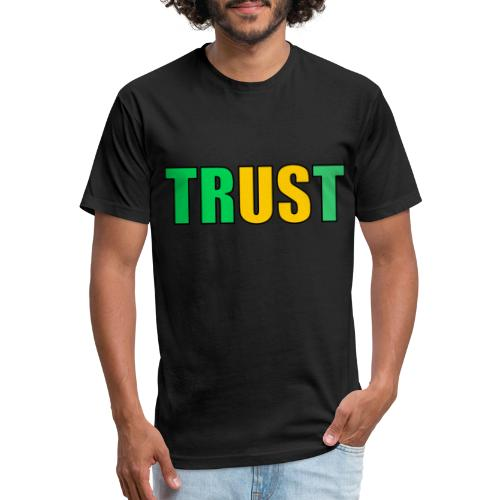 TRUST - Fitted Cotton/Poly T-Shirt by Next Level