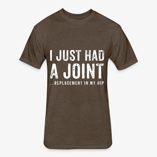 JOINT HIP REPLACEMENT FUNNY SHIRT - Fitted Cotton/Poly T-Shirt by Next Level