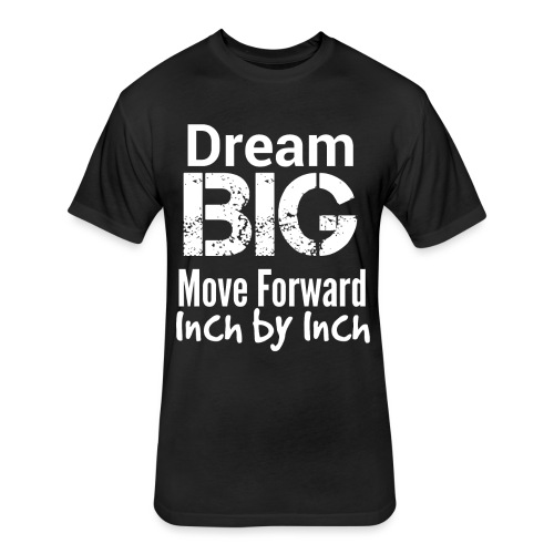 Dream Big - Motivational - Fitted Cotton/Poly T-Shirt by Next Level