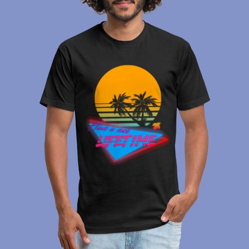 Have a nice LIFETIME - Fitted Cotton/Poly T-Shirt by Next Level