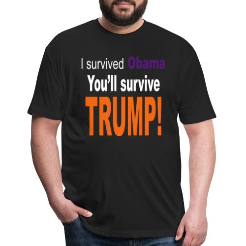 I survived Obama. You'll survive Trump - Fitted Cotton/Poly T-Shirt by Next Level