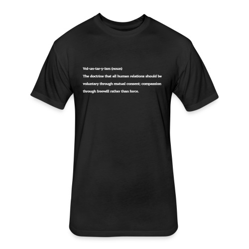 Voluntaryism Definition - Fitted Cotton/Poly T-Shirt by Next Level
