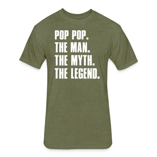 Pop Pop The Man The Myth The Legend Grandpa Gift - Fitted Cotton/Poly T-Shirt by Next Level