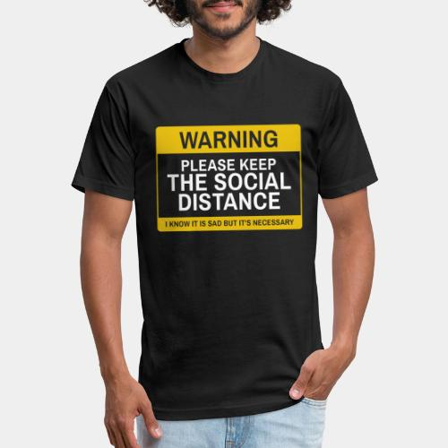 keep social distance - Fitted Cotton/Poly T-Shirt by Next Level
