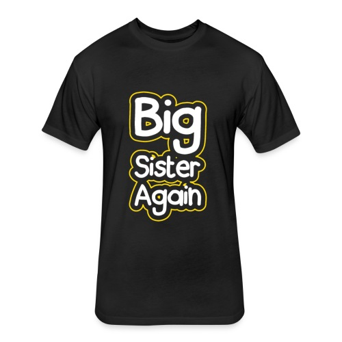Big Sister Again - Fitted Cotton/Poly T-Shirt by Next Level