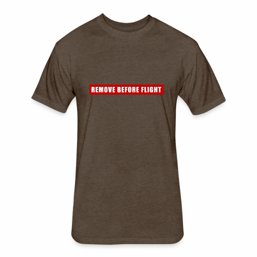 Remove Before Flight - Fitted Cotton/Poly T-Shirt by Next Level