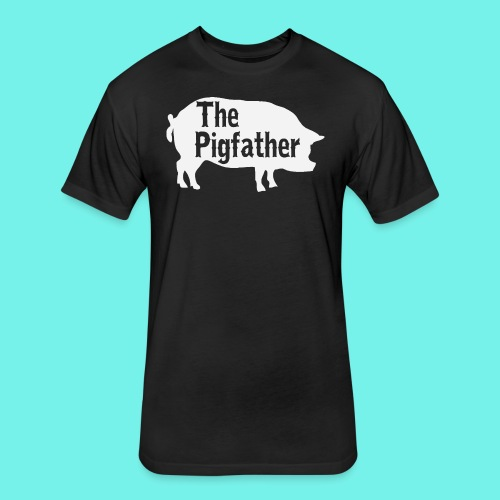 The Pigfather Shirt, Pig father t-shirt, Pig Lover - Fitted Cotton/Poly T-Shirt by Next Level