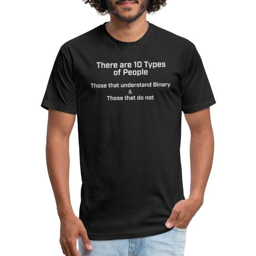 10 types of people Binary Numbers - Fitted Cotton/Poly T-Shirt by Next Level