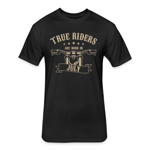 True Riders are born in July - Fitted Cotton/Poly T-Shirt by Next Level