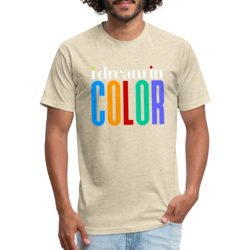 dream in color - Fitted Cotton/Poly T-Shirt by Next Level