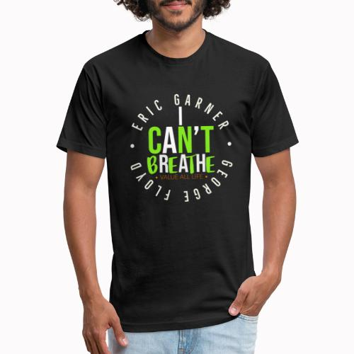 I Cant Breathe - Fitted Cotton/Poly T-Shirt by Next Level