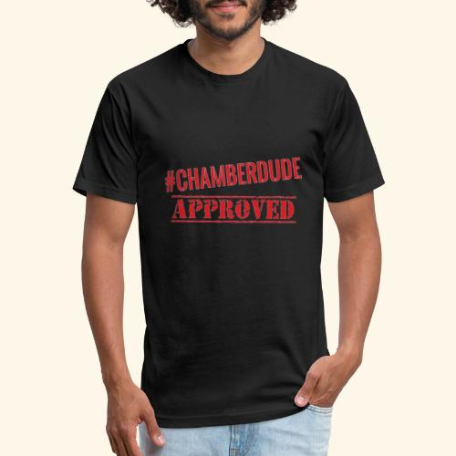 Chamber Dude Approved - Fitted Cotton/Poly T-Shirt by Next Level